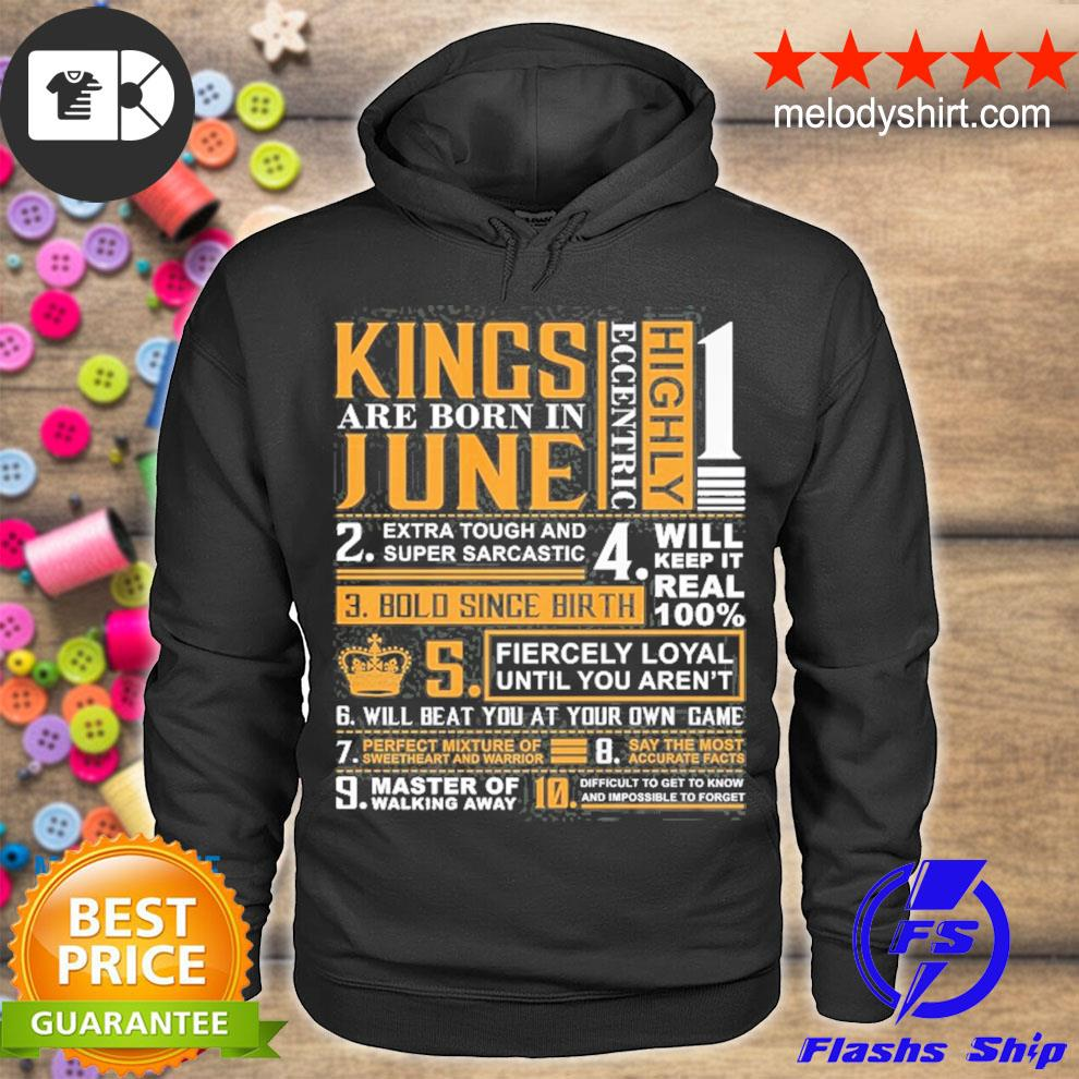 Birthday gifts kings are born in june s hoodie