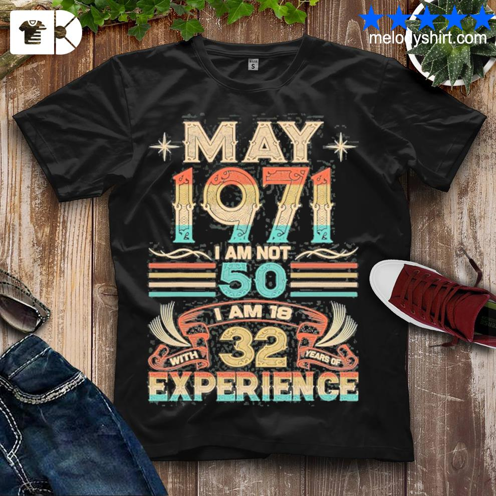 Born may 1971 50th birthday made in 1971 50 years old awesome shirt