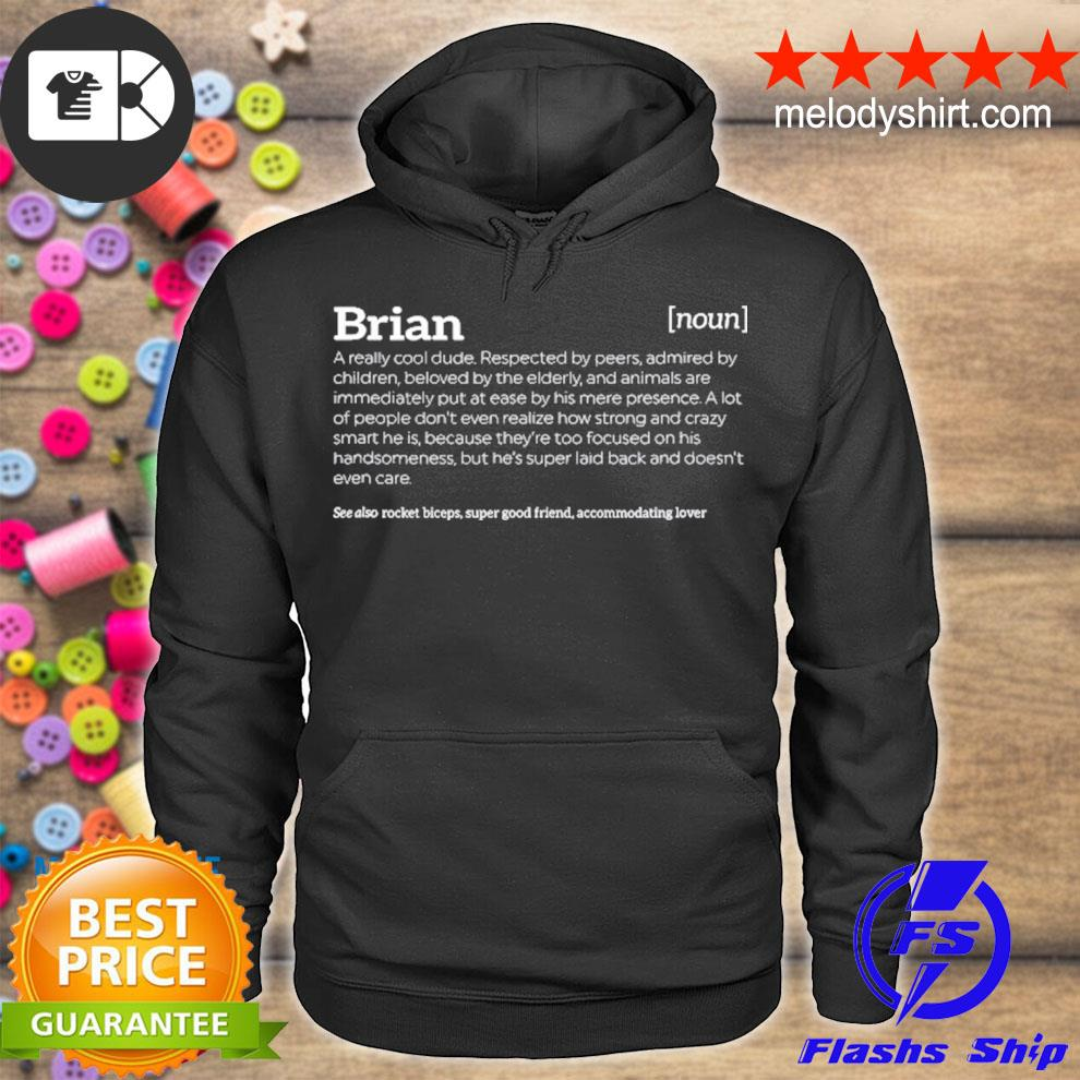 Brian is a cool dude funny compliment s hoodie