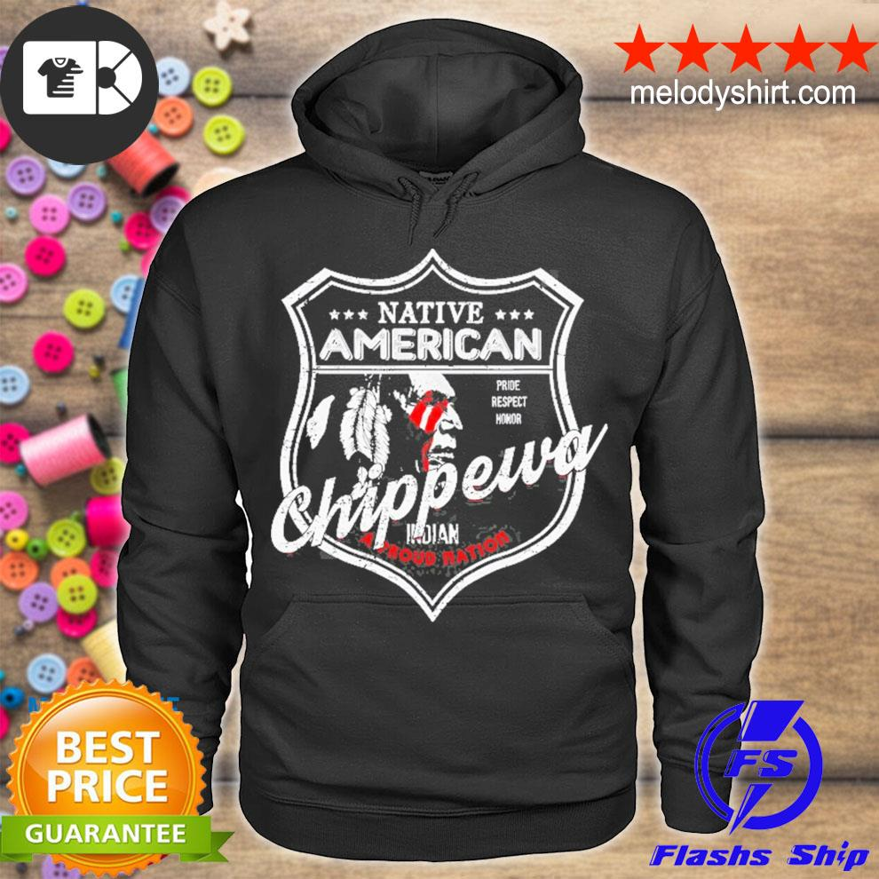 Chippewa tribe native American indian strong pride badge s hoodie