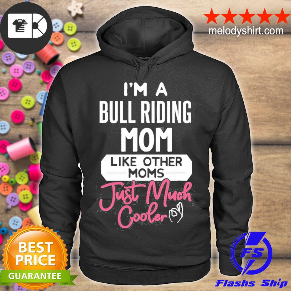 Cool mothers day bull riding mom s hoodie