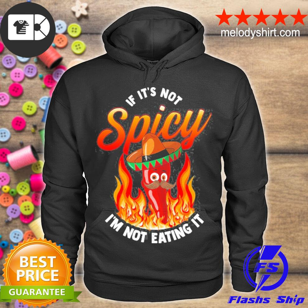 If it is not spicy I'm not eating it hot food pepper lover s hoodie