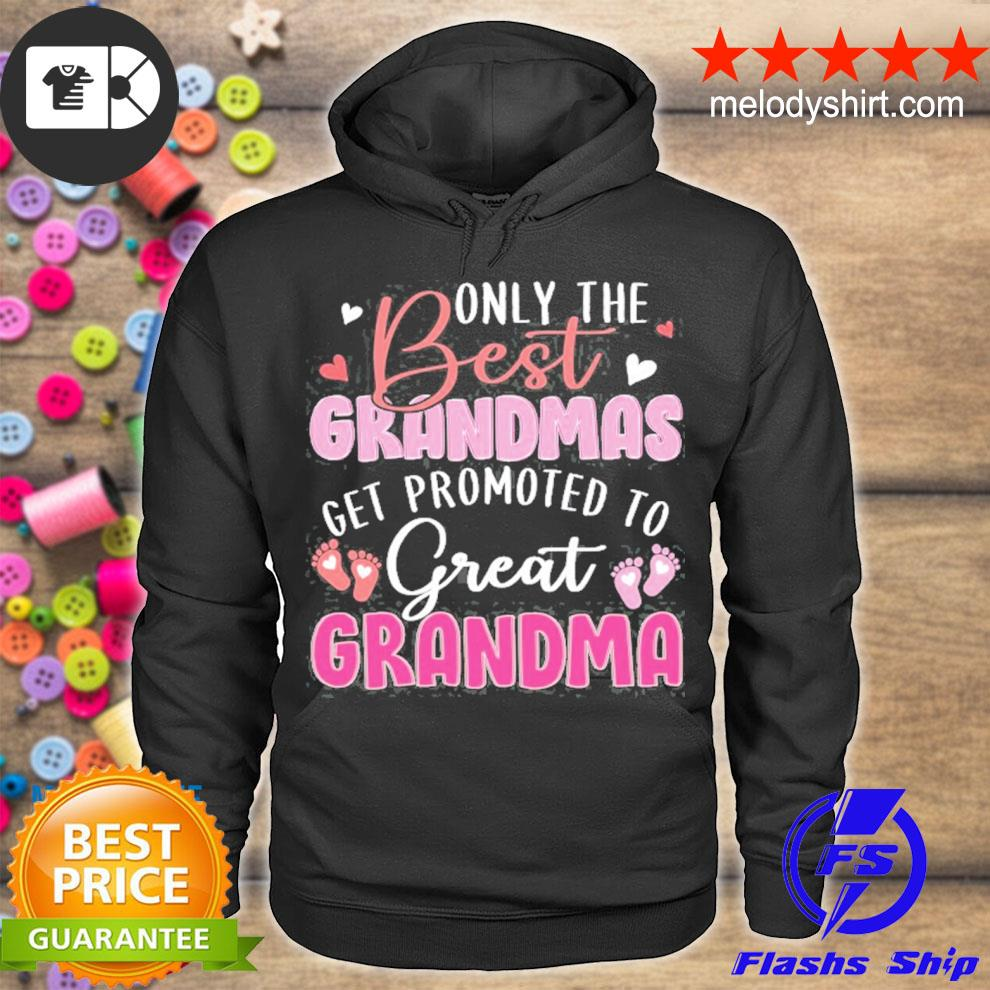 Only the best grandmas get promoted to great grandma pink footprints hearts pregnancy announcement s hoodie