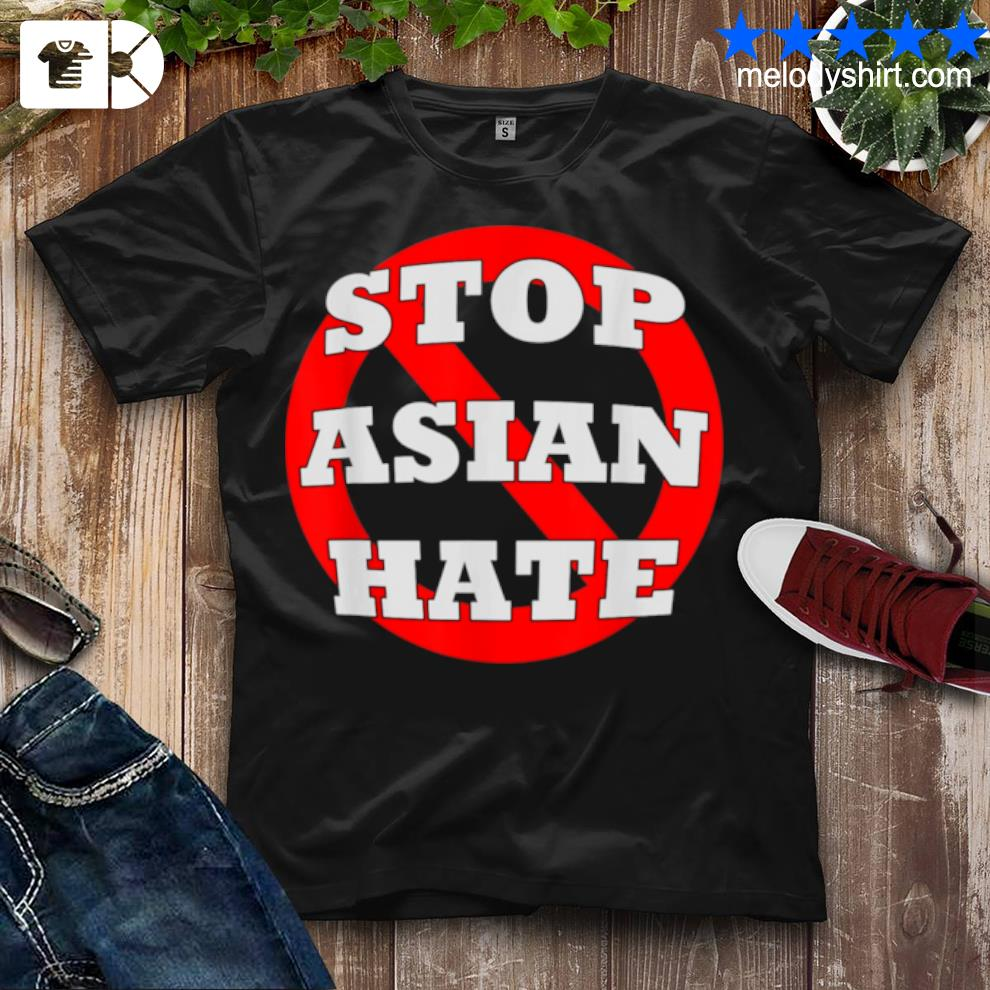 #stopasianhate stop asian hate aapI asian American new 2021 shirt