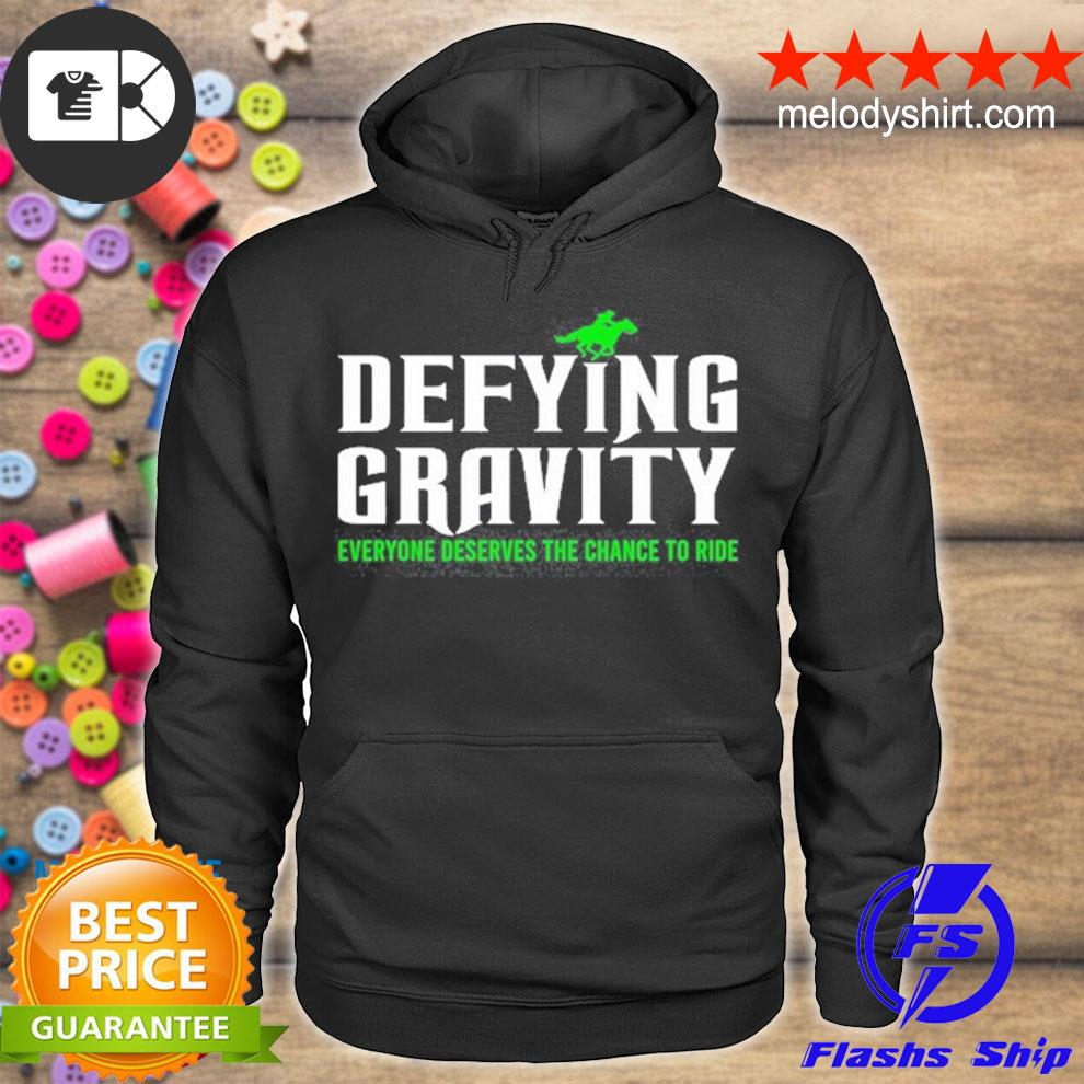 Defying gravity everyone deserves the chance to ride s hoodie