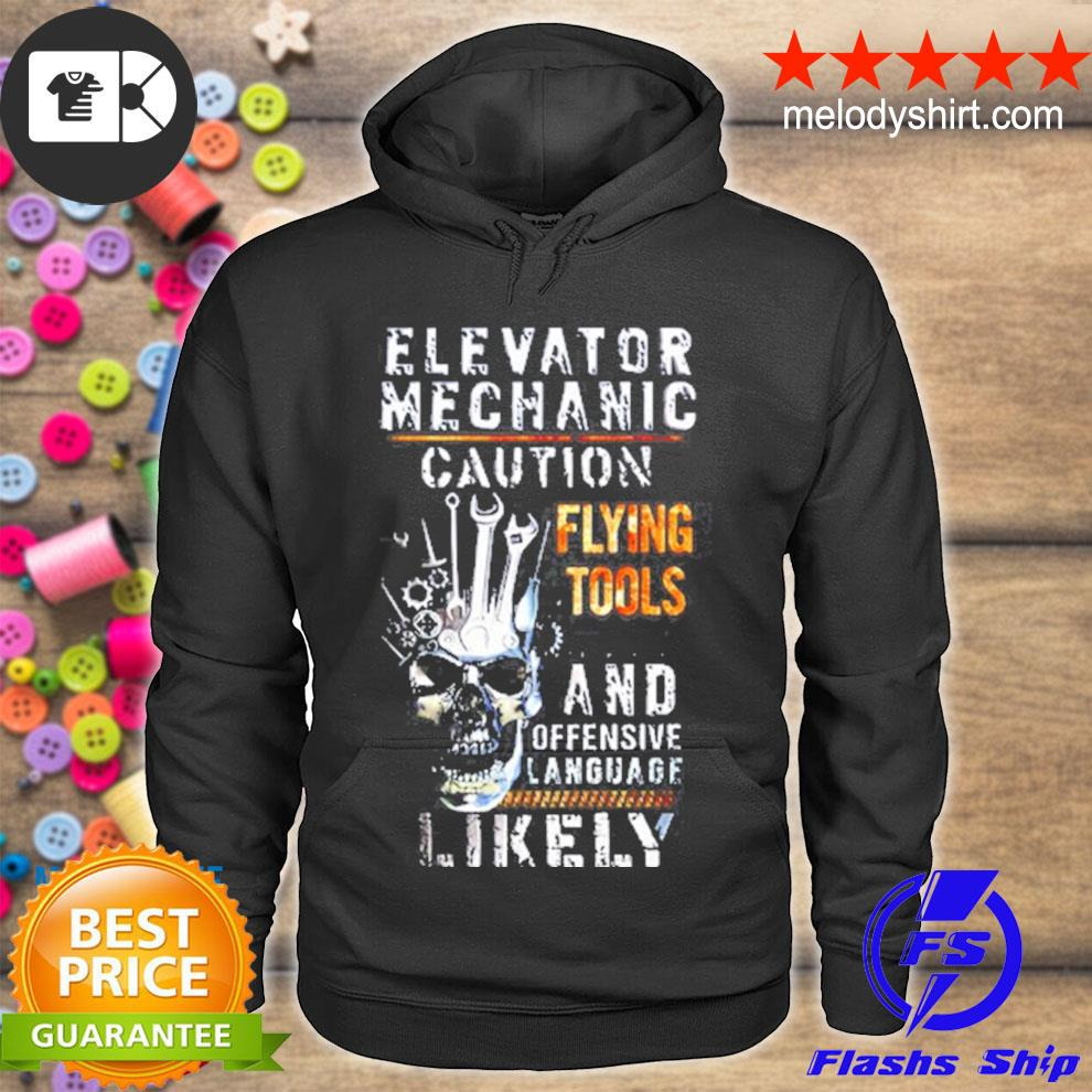 Elevator mechanic caution flying tools and offensive language likely s hoodie