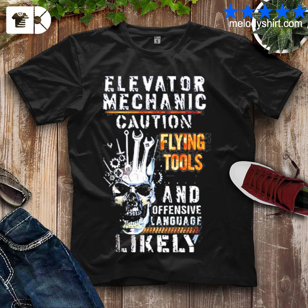 Elevator mechanic caution flying tools and offensive language likely shirt