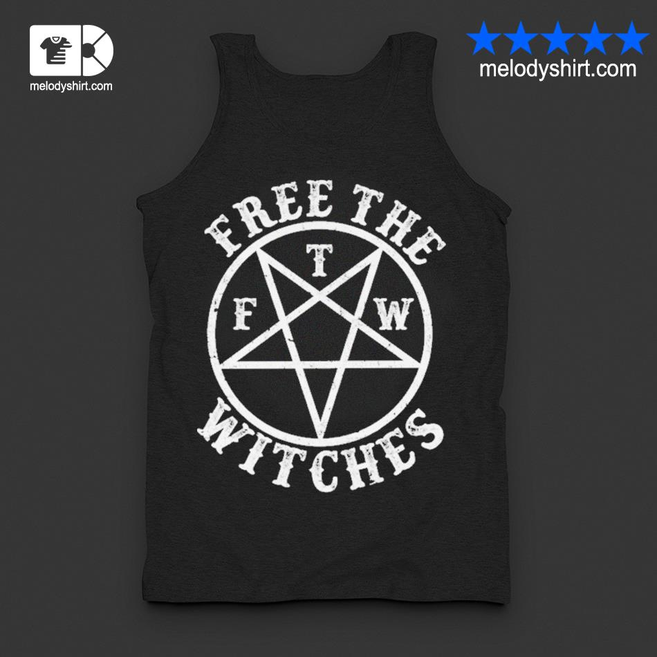 Free the f t m witches s tanktop
