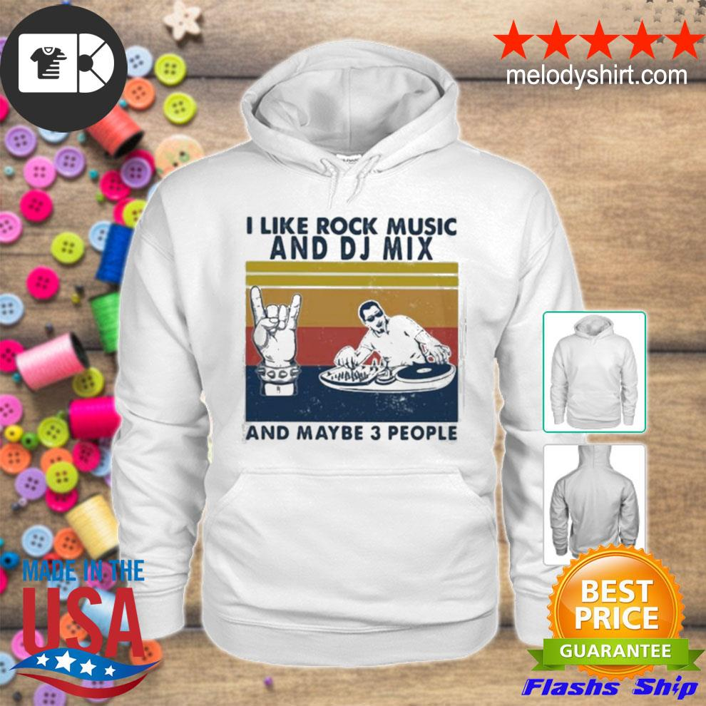 I like rock music and dj mix and maybe 3 people vintage s hoodie