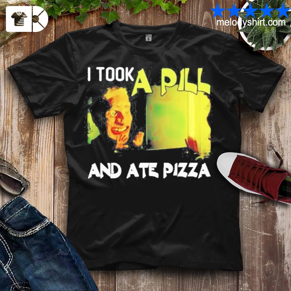 I took a pill and ate pizza mike posner shirt