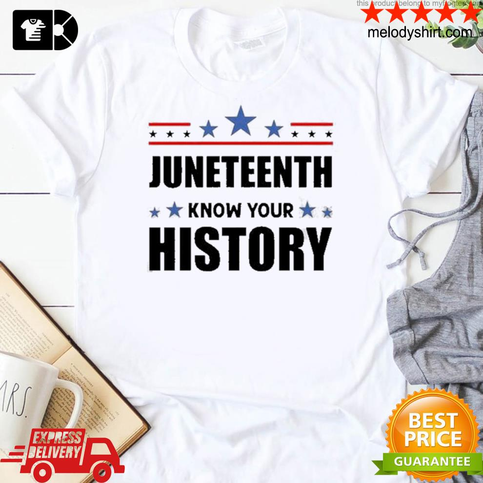 Juneteenth know your history black lives matter black pride shirt