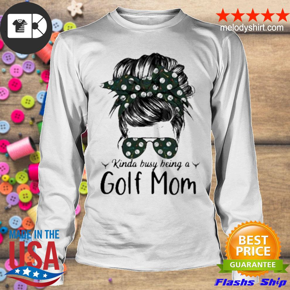 Kinda busy being a golf mom new 2021 s longsleeve