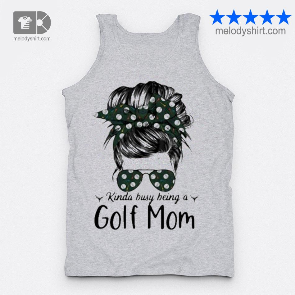 Kinda busy being a golf mom new 2021 s tanktop