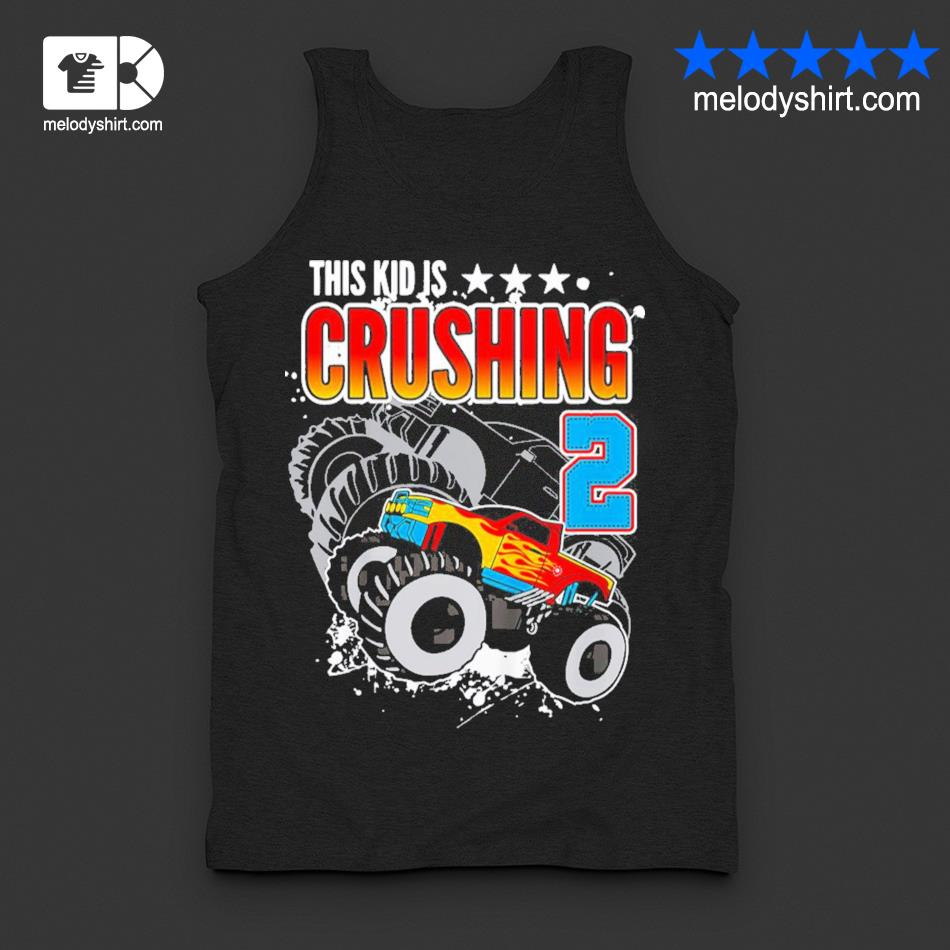 Kinder monster truck birthday this kid's crushing 2 years old new 2021 s tanktop
