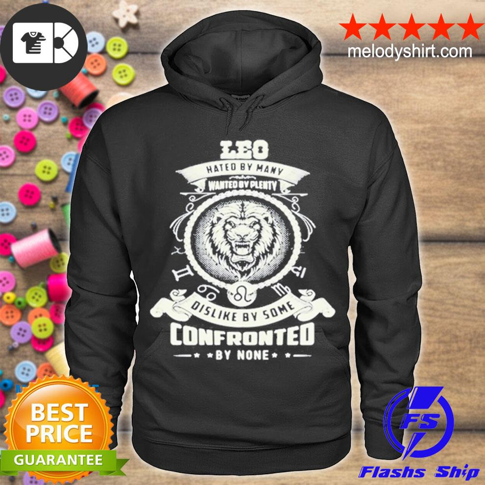 Leo hated by many wanted by plenty dislike by some confronted by none s hoodie