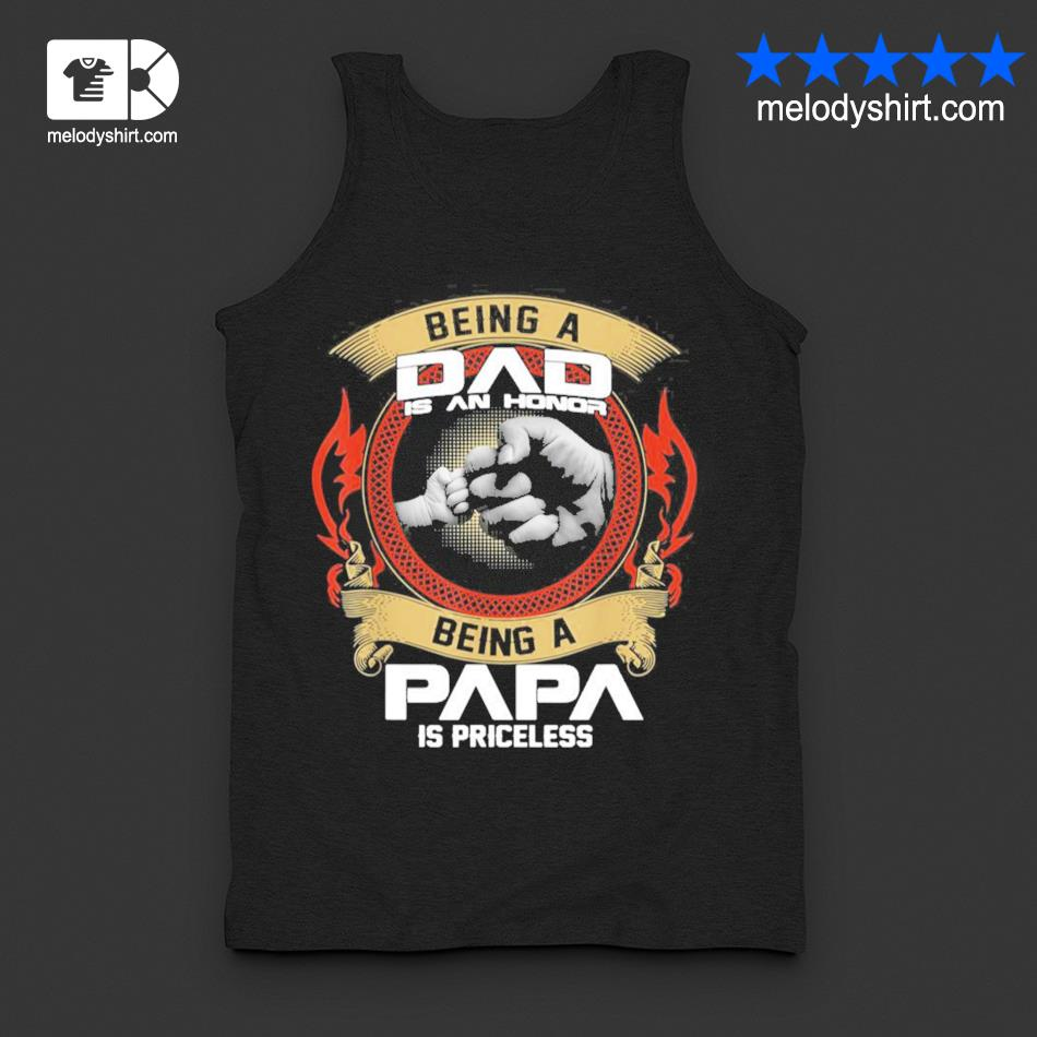 Mens being a dad is an honor being a papa is priceless new 2021 s tanktop