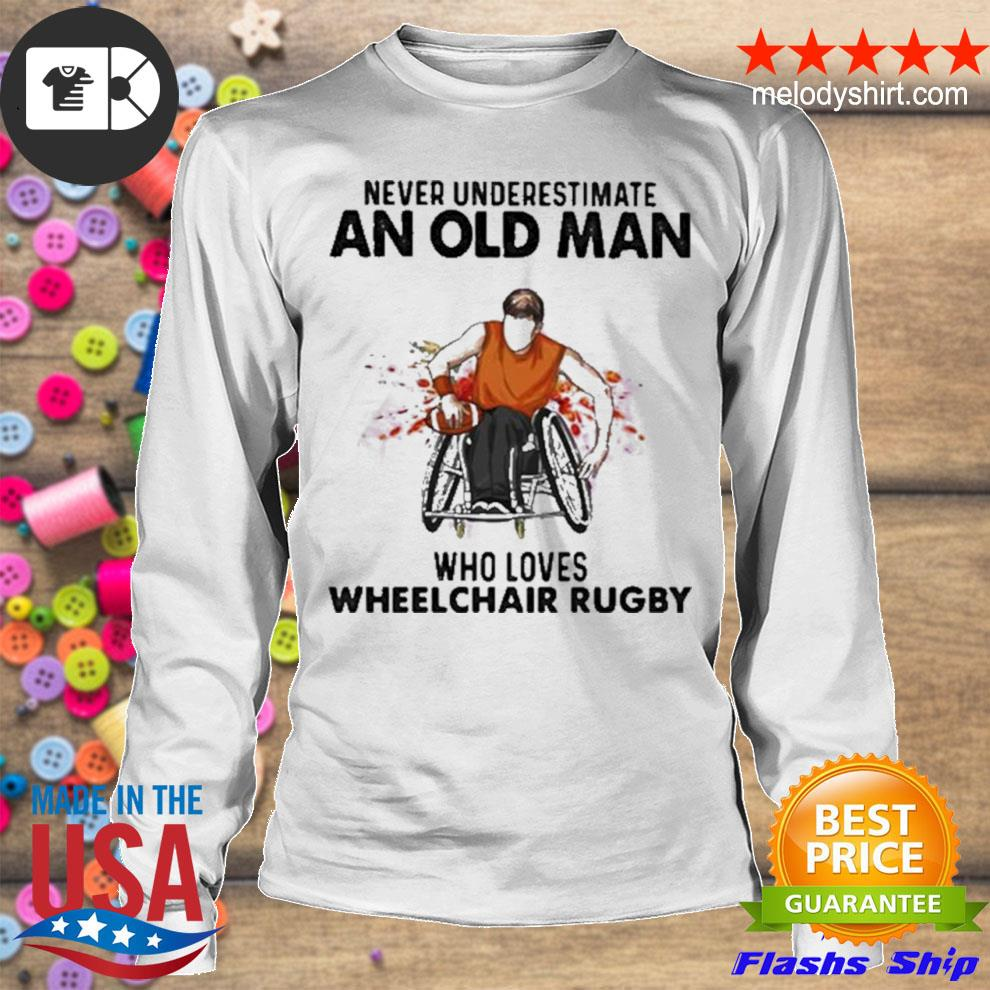 Never underestimate an old man who loves wheelchair rugby watercolor new 2021 s longsleeve