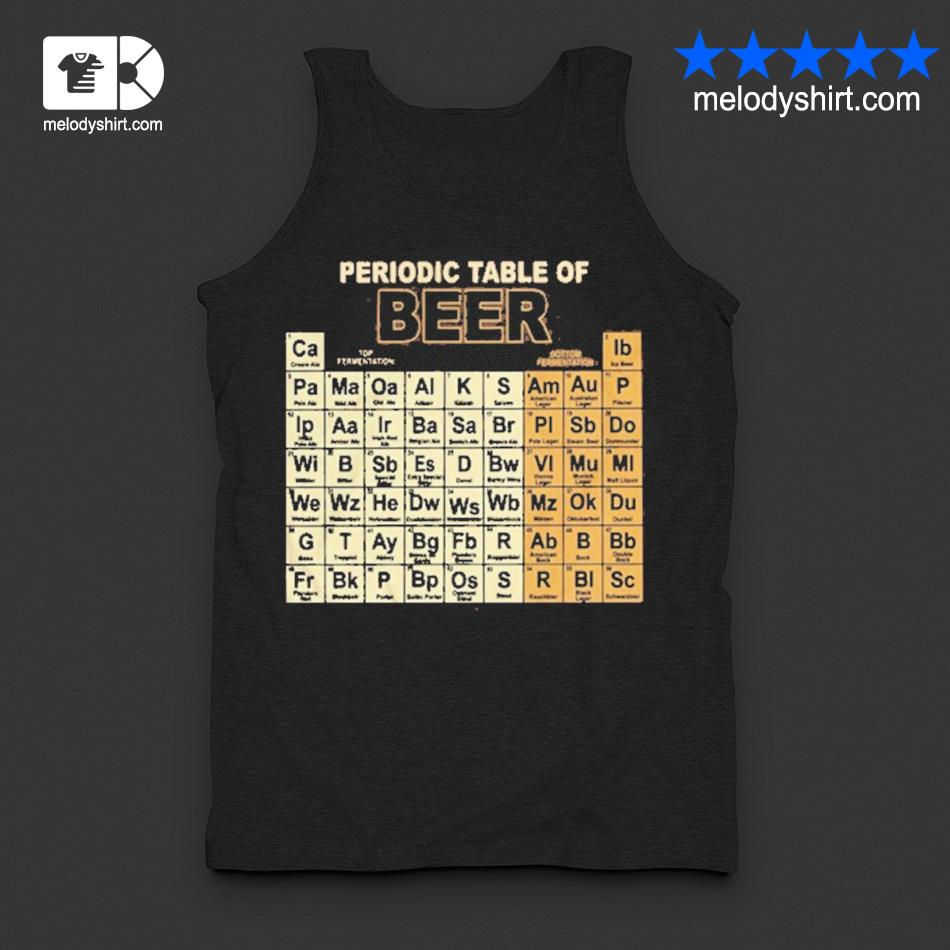 Periodic table of beer s tanktop
