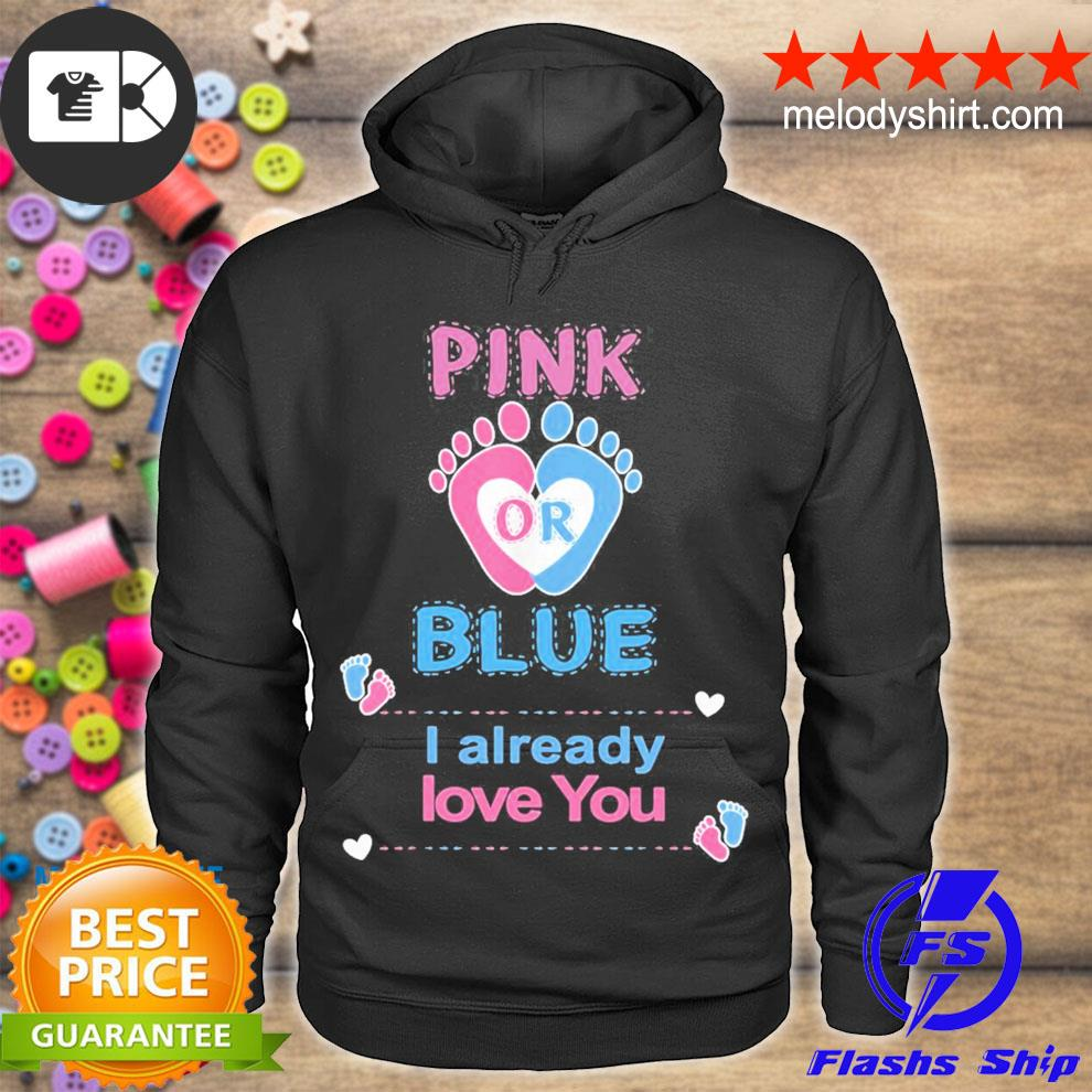Pink or blue I already love you gender reveal party s hoodie