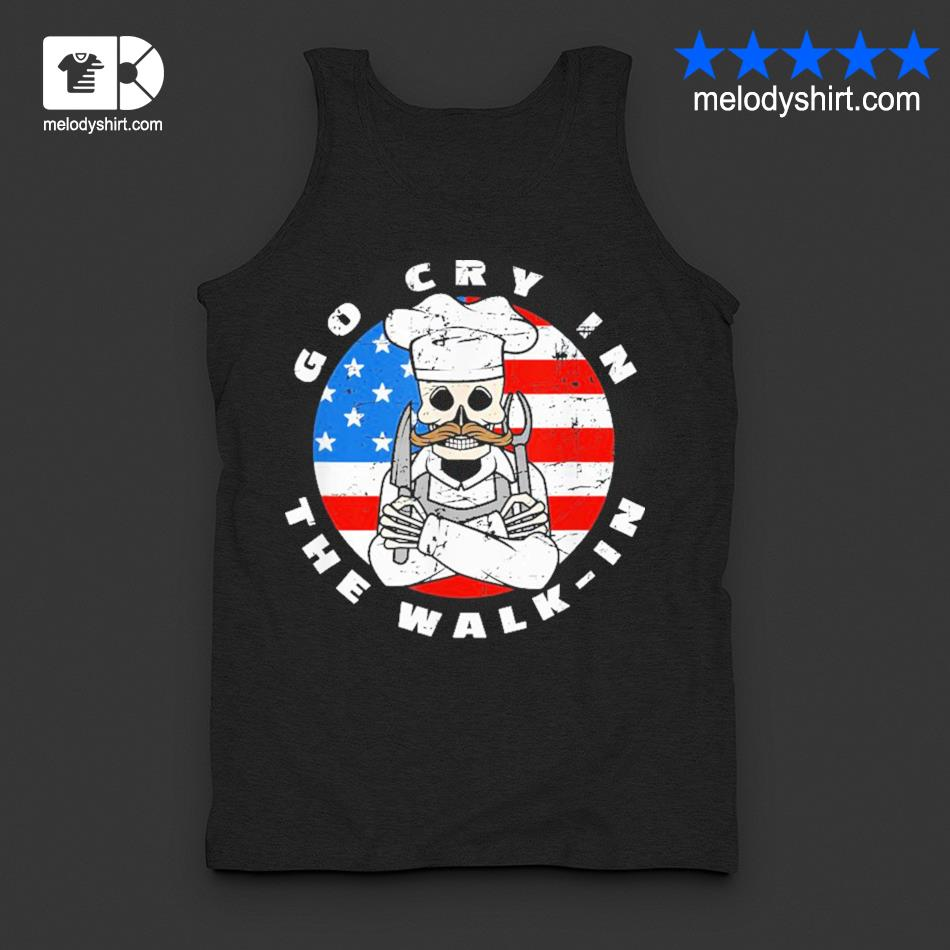 Retro chef line cook meme go cry in the walk in us flag new 2021 s tanktop