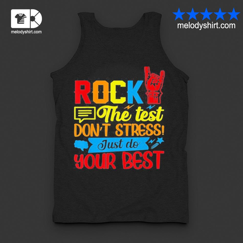 Rock the test don't stress just do your best s tanktop