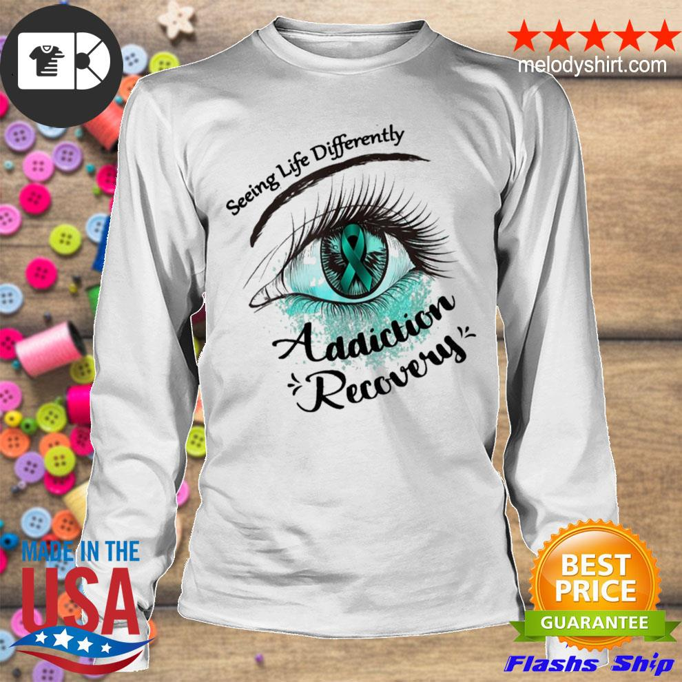Seeing life differently addiction recovery awareness new 2021 s longsleeve