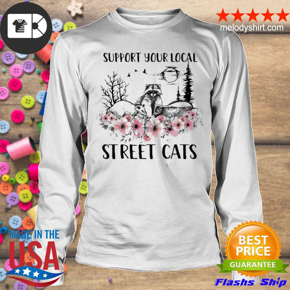 Support your local street cats and raccoon s longsleeve